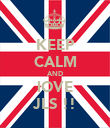 KEEP CALM AND lOVE JLS !! - Personalised Poster large