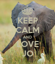 KEEP CALM AND LOVE JO - Personalised Poster large