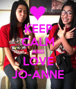 KEEP CALM AND LOVE JO-ANNE - Personalised Poster large