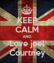 KEEP CALM AND Love joel Courtney - Personalised Poster large