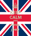 KEEP CALM AND love joey - Personalised Poster large