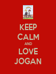 KEEP CALM AND LOVE JOGAN - Personalised Poster large