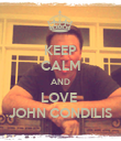 KEEP CALM AND LOVE  JOHN CONDILIS - Personalised Poster large