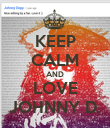 KEEP CALM AND LOVE JOHNNY D. - Personalised Poster large