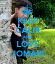 KEEP CALM AND LOVE JOMARI - Personalised Poster large