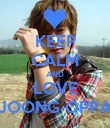 KEEP CALM AND LOVE JOONG OPPA - Personalised Poster small