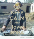 KEEP CALM AND love JORA - Personalised Poster large