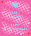KEEP CALM AND LOVE JORDAN HALL - Personalised Poster large