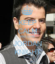KEEP CALM AND LOVE JORDAN KNIGHT - Personalised Poster large
