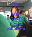 KEEP CALM AND LOVE JORDESHA - Personalised Poster large