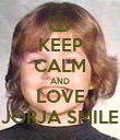 KEEP CALM AND LOVE JORJA SMILE - Personalised Poster large