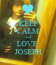 KEEP CALM And LOVE  JOSEPH - Personalised Poster large