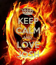 KEEP CALM AND  LOVE JOSH - Personalised Poster large