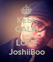 KEEP CALM AND LOVE JoshiiBoo - Personalised Poster large