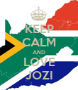 KEEP CALM AND LOVE JOZI - Personalised Poster large