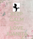 KEEP CALM AND LOVE JUANITA - Personalised Poster large