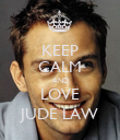 KEEP CALM AND LOVE JUDE LAW - Personalised Poster large