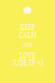 KEEP CALM AND LOVE JUDE TF <3 - Personalised Poster large