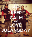 KEEP CALM AND LOVE  JULANGDAY - Personalised Poster large