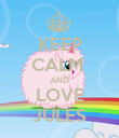 KEEP CALM  AND LOVE JULES - Personalised Poster large