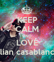 KEEP CALM AND LOVE Julian casablancas - Personalised Poster large