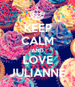KEEP CALM AND LOVE JULIANNE - Personalised Poster large