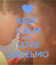 KEEP  CALM AND LOVE JULIELMO - Personalised Poster large