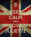 KEEP CALM AND LOVE JULIETTE - Personalised Poster small