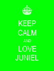 KEEP CALM AND LOVE JUNIEL - Personalised Poster large