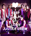 KEEP CALM AND LOVE JUSTICE CREW  - Personalised Poster large