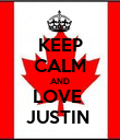 KEEP CALM AND LOVE  JUSTIN  - Personalised Poster large