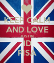 KEEP CALM AND LOVE JUSTIN 1D PISA - Personalised Poster large