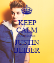 KEEP CALM AND LOVE JUSTIN BEIBER - Personalised Poster large