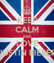 KEEP CALM AND LOVE JUSTIN BIEBER - Personalised Poster large