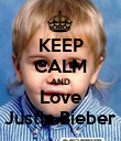 KEEP CALM AND Love Justin.Bieber - Personalised Poster large