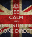 KEEP CALM AND LOVE JUSTIN BIEBER AND ONE DIRECTION - Personalised Poster large