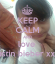 KEEP CALM AND love  justin bieber xxx - Personalised Poster large