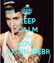 KEEP CALM AND LOVE JUSTIN BIEBR - Personalised Poster large
