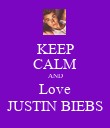 KEEP CALM AND Love JUSTIN BIEBS - Personalised Poster large
