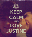 KEEP CALM AND LOVE JUSTINE - Personalised Poster large