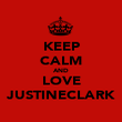KEEP CALM AND LOVE JUSTINECLARK - Personalised Poster large