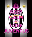 KEEP CALM AND LOVE JUVENTUS - Personalised Poster large