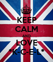 KEEP CALM AND LOVE *K-C-E-L* - Personalised Poster large
