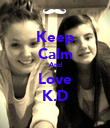 Keep Calm And Love K.D - Personalised Poster large