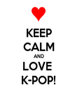 KEEP CALM AND LOVE  K-POP! - Personalised Poster large