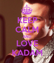 KEEP CALM AND LOVE KADAM - Personalised Poster large