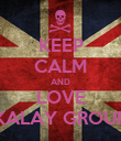 KEEP CALM AND LOVE KALAY GROUP - Personalised Poster large