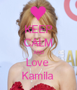 KEEP CALM AND Love  Kamila  - Personalised Poster large