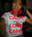 KEEP CALM AND LOVE KAMS - Personalised Poster large