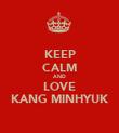 KEEP CALM AND LOVE KANG MINHYUK - Personalised Poster large